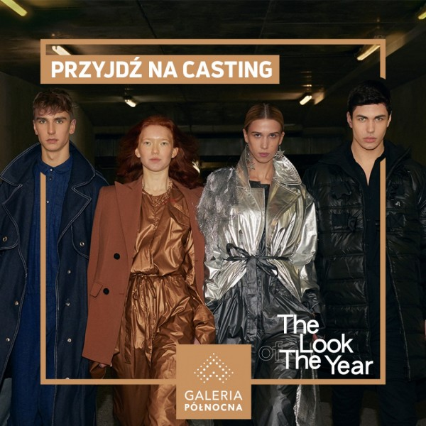 Casting do The Look Of The Year w Galerii Północnej