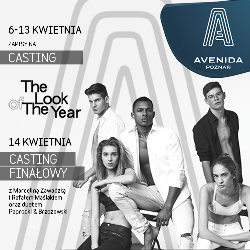 Casting THE LOOK OF THE YEAR 2018 w Avenida Poznań