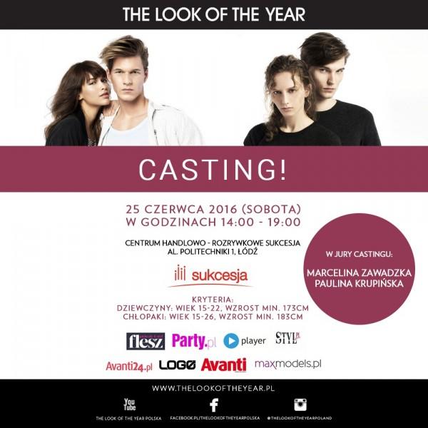 Ostatni casting do tegorocznej edycji THE LOOK OF THE YEAR 2016 w Łodzi!